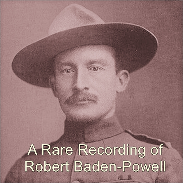 A Rare Recording of Robert Baden-Powell [DD]