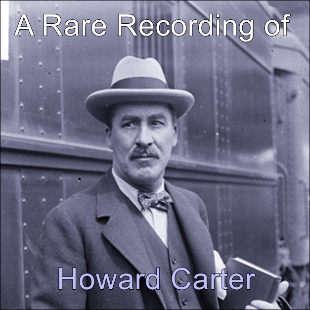 A Rare Recording of Howard Carter [DD]