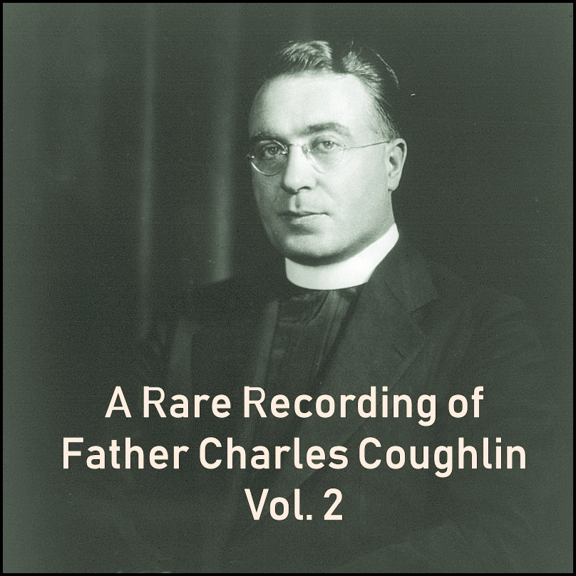 A Rare Recording of Father Charles Coughlin - Vol. 2 [DD]
