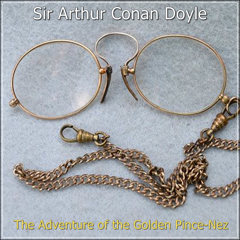 Sherlock Holmes:  The Adventure of the Golden Pince-Nez [DD]
