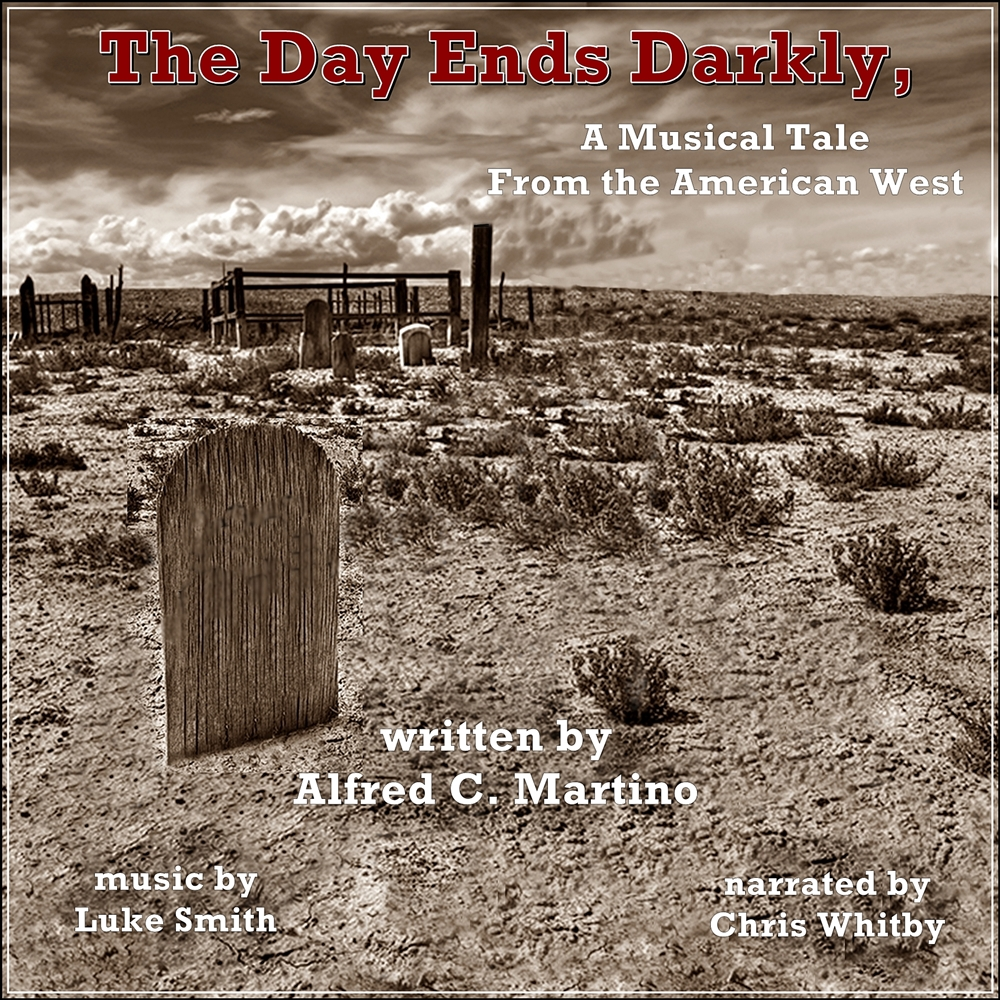 The Day Ends Darkly, A Musical Tale From the American West [DD]