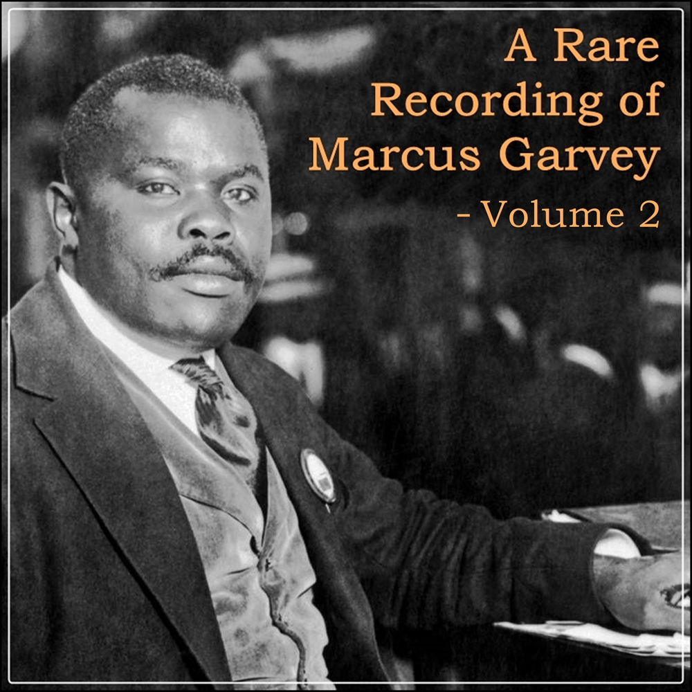 A Rare Recording of Marcus Garvey - Volume 2 [DD]