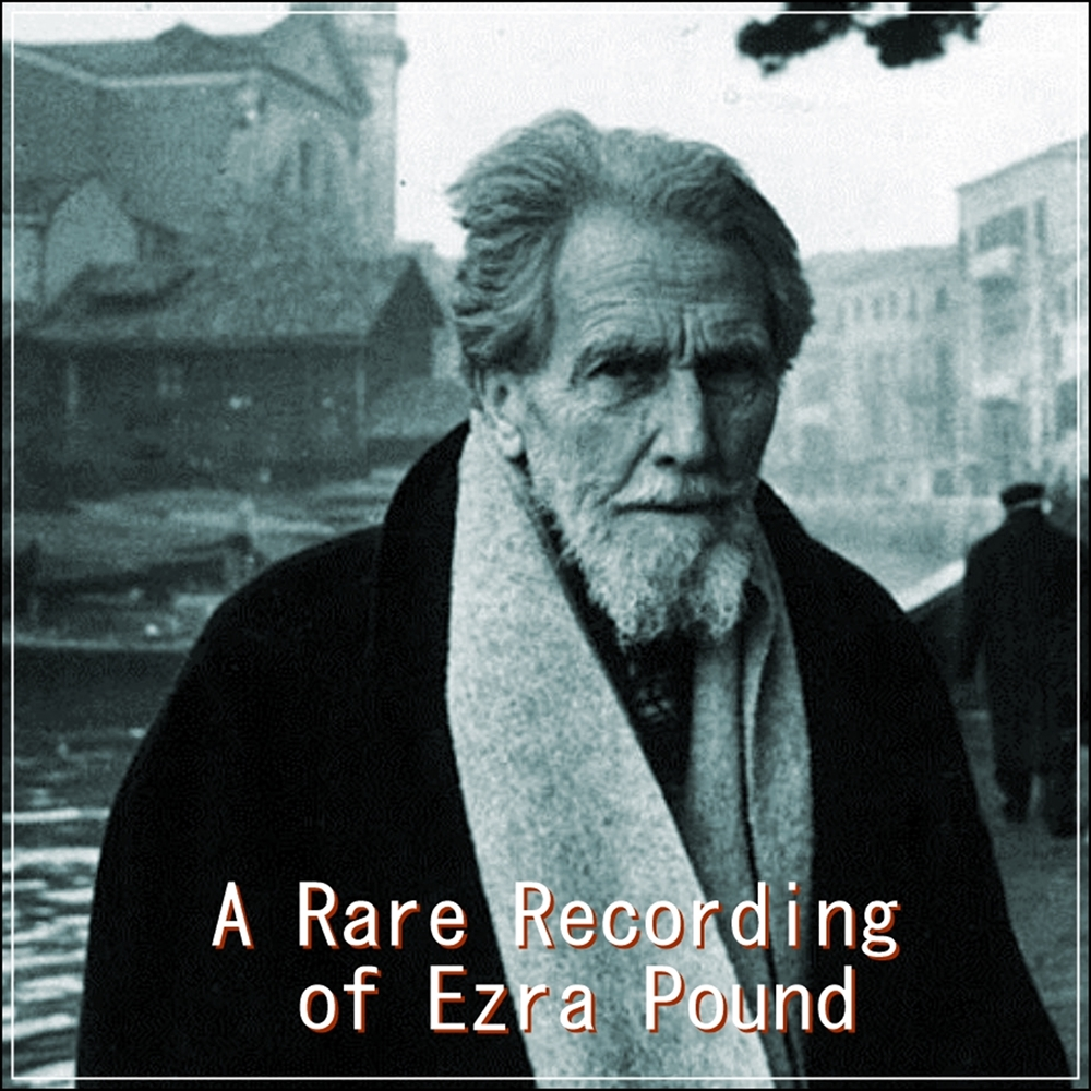 A Rare Recording of Ezra Pound [DD]